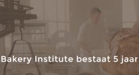 Bakery Institute bestaat 5 jaar